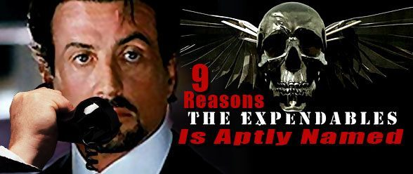 9 Reasons the Expendables Are Aptly Named